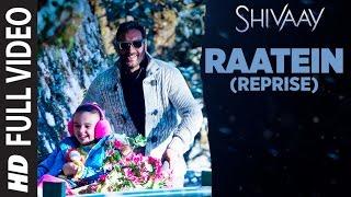 RAATEIN (Reprise) Full Video Song | SHIVAAY | Jasleen