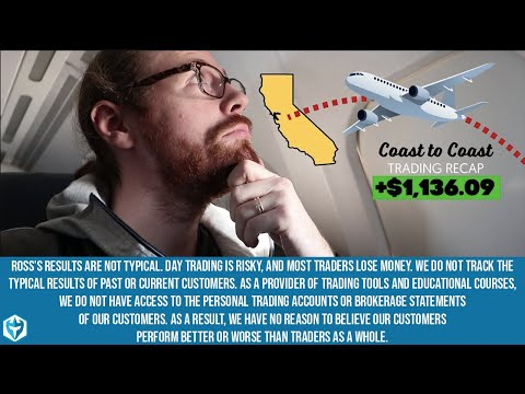 Coast to Coast Trading Recap! + $1,136.09
