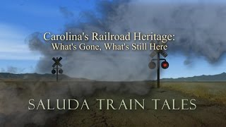 Train Tales: Carolina's Railroad Heritage