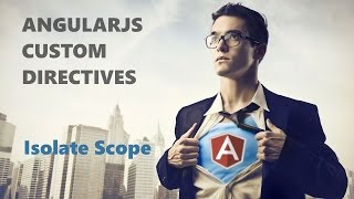 AngularJS Directives - Shared and Isolate Scope