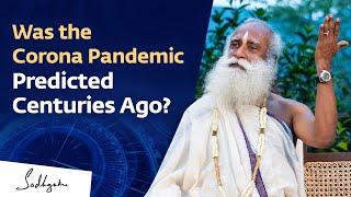 Was the Corona Pandemic Predicted Centuries Ago? - Sadhguru