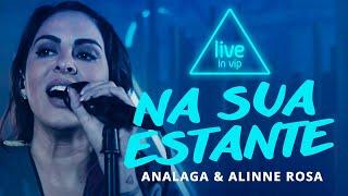 Analaga & Alinne Rosa   Na Sua Estante (Live In Vip)
