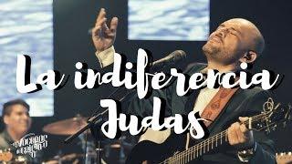 """La Indiferencia - Judas """"En Vivo""""    Los Voceros De Cristo   Álbum Uniendo Generaciones"""