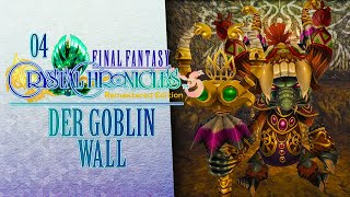 Der GOBLIN-WALL! ???? 04 • Final Fantasy: Crystal Chronicles Remastered