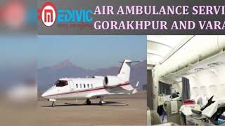 Use Hi-fi Healthcare Charter Air Ambulance Service in Gorakhpur by Medivic