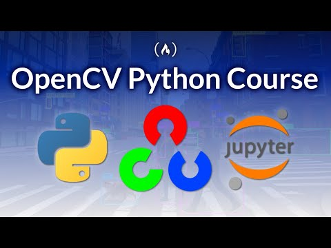 OpenCV Python Course - Learn Computer Vision and AI