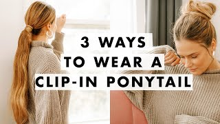 How To Wear Ponytail Extensions | Three Hairstyles