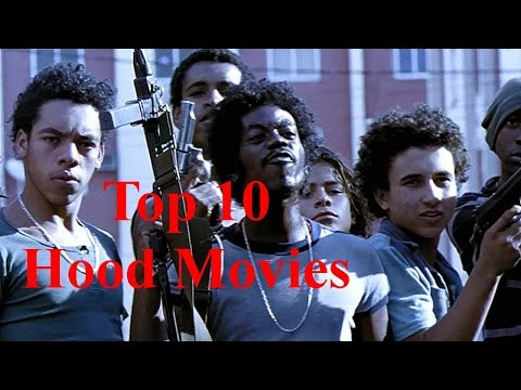 Top 10 Hood Movies Of All Time