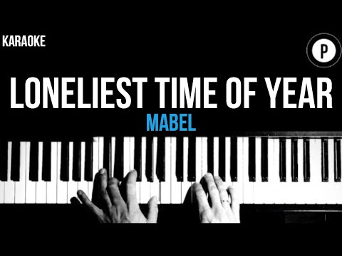 Download Mabel - Loneliest Time Of Year Karaoke SLOWER Acoustic Piano Instrumental Cover Lyrics Mp4 HD Video and MP3