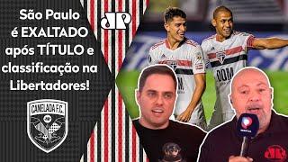 São Paulo e Crespo são exaltados após título do Paulista e classificação na Libertadores