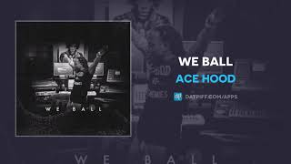 "Ace Hood ""We Ball"" (OFFICIAL AUDIO)"