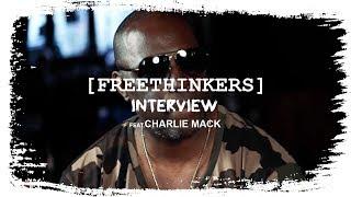 FREETHINKERS Interview   CHARLIE MACK