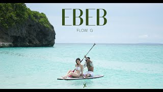 FLOW G - EBEB (Official Music Video)