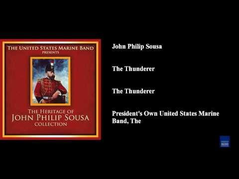 The Thunderer (1889) (Song) by John Philip Sousa
