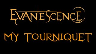 Evanescence - My Tourniquet Lyrics (Demo 2)