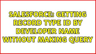 Salesforce: Getting record type id by developer name without making query