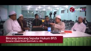 Bincangbincang Seputar Hukum BPJS  Ustadz Kholid Syamhudi Lc Dkk