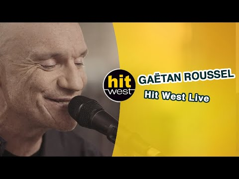 GAETAN ROUSSEL - Hit West Live 2021
