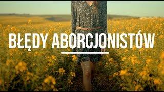 Błędy aborcjonistów