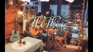 Thế Thôi (That's all) - Hai Sam | Thành Nghiệp Cover