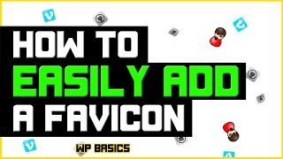 How to Easily Add a Favicon to Your WordPress Website