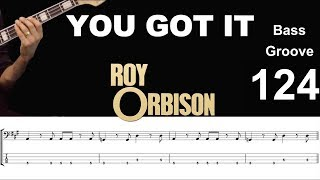 YOU GOT IT (Roy Orbison) How To Play Bass Groove Cover With Score & Tab Lesson