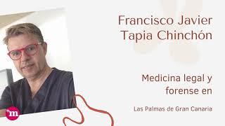 Francisco Javier Tapia Chinchón - Medicina legal y forense en Las Palmas - Francisco Javier Tapia Chinchón