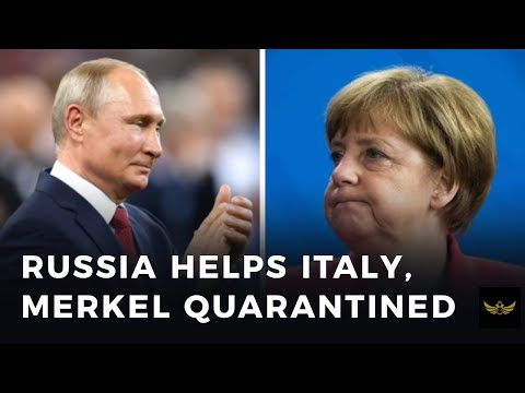 Russia sends critical aid to Italy, as Merkel goes into self-quarantine