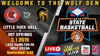 Little Rock Hall vs Hot Springs | 5A Boys State Basketball | March 1, 2019