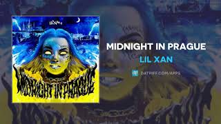 Lil Xan   Midnight In Prague (AUDIO)