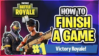 HOW TO WIN | Finishing A Game (Fortnite Battle Royale)