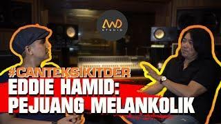 #CantekSikitDer EP 12   Eddie Hamid   Dari Metal Ke Melankolik?