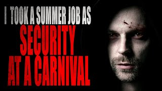 """I Decided to Take a Summer Job as Security at a Carnival"" 