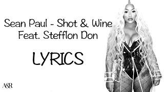 Sean Paul   Shot & Wine Feat. Stefflon Don (Lyrics)