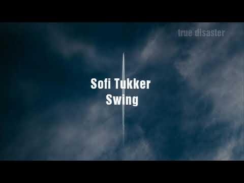 Lyrics//Sofi Tukker - Swing