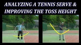 Analyzing A Tennis Serve & Improving The Toss Height