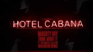 Naughty Boy - Think About It ft Wiz Khalfia & Ella Eyre (Wilkinson Remix)