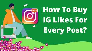 How To Buy IG Likes For Every Post?