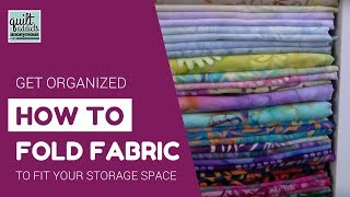 How To Fold Fabric To Fit Your Storage Space