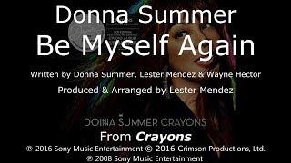 """Donna Summer - Be Myself Again LYRICS - SHM """"Crayons"""" 2008"""