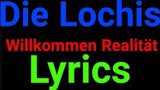 Die Lochis | Willkommen Realität | Lyrics