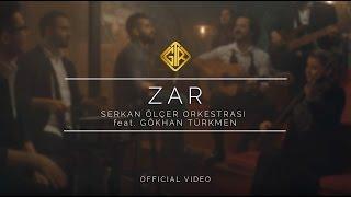 Zar   Serkan Ölçer Orkestrası & Gökhan Türkmen