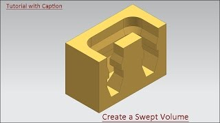 Create a Swept Volume (Video Tutorial with Caption) Siemens-NX