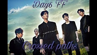 Crossed Paths Ep1 - Day6 FF