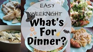 What's for Dinner | Easy Weeknight Meals for Families | October 2019
