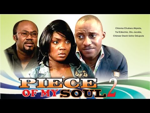 Piece Of my Soul 2    - Nigerian Nollywood  Movie