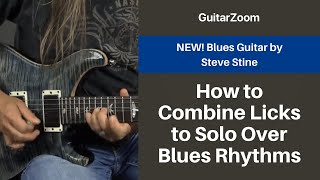 How to Combine Licks to Solo Over Blues Rhythms | Blues Guitar Workshop