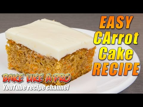 Video Easy Carrot Cake Recipe By BakeLikeAPro