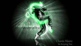 Chante Moore - Im Keeping You