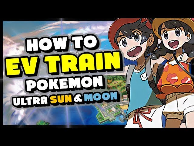 HOW TO EV TRAIN IN POKEMON ULTRA SUN AND ULTRA MOON - Best